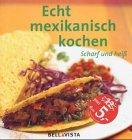 Echt mexikanisch kochen webmeisters b chergestell for Mexikanisch kochen